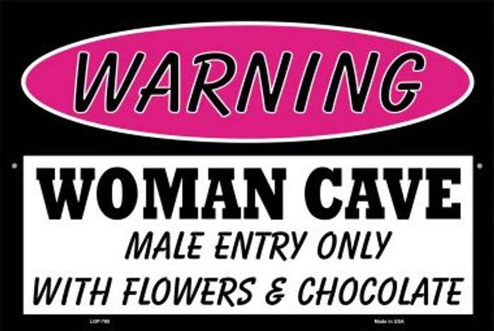 Woman Cave Male Entry Only With Novelty Metal Large Parking Sign LGP-760