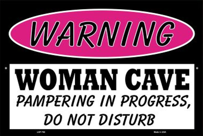 Woman Cave Pampering In Progress Novelty Metal Large Parking Sign LGP-765