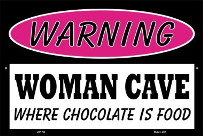 Woman Cave Where Chocolate Is Food Novelty Metal Large Parking Sign LGP-769