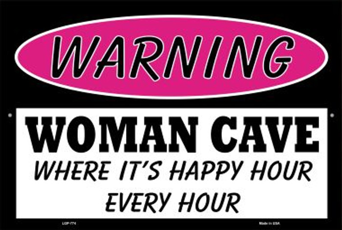 Woman Cave Its Happy Hour Novelty Metal Large Parking Sign LGP-774