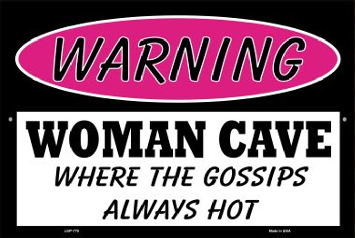 Woman Cave The Gossips Always Hot Novelty Metal Large Parking Sign LGP-775