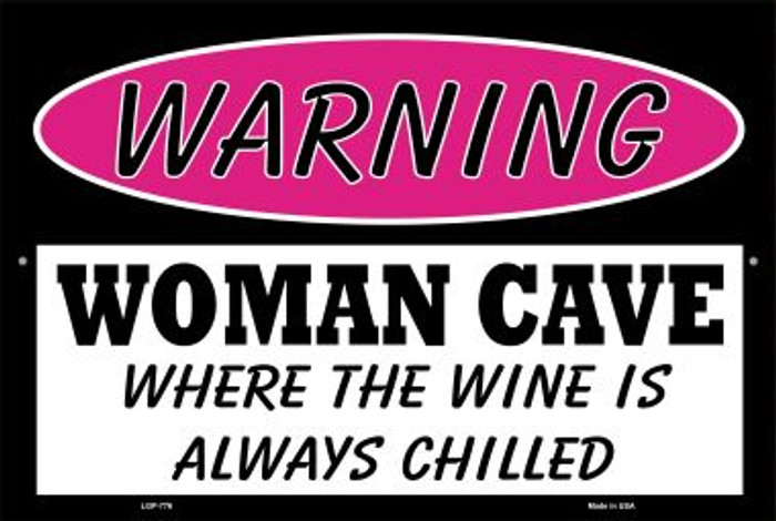 Woman Cave The Wine Is Always Chilled Novelty Metal Large Parking Sign LGP-776