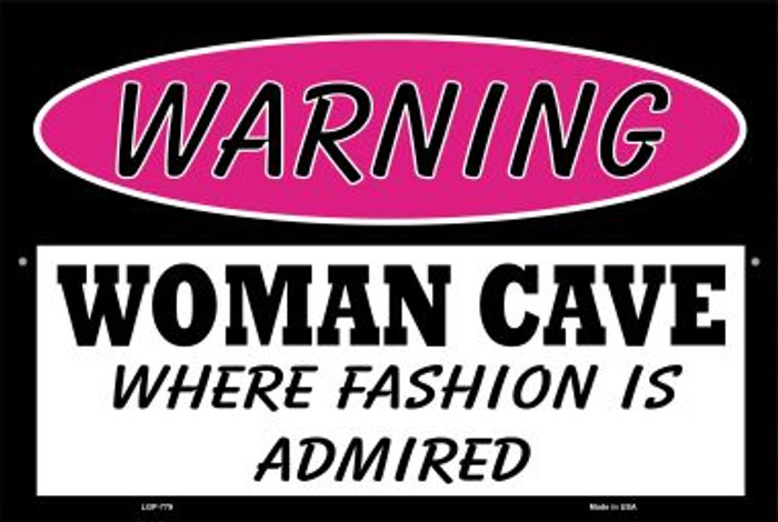 Woman Cave Fashion Is Admired Novelty Metal Large Parking Sign LGP-779
