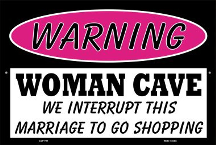 Woman Cave We Interrupt This Marriage Novelty Metal Large Parking Sign LGP-780