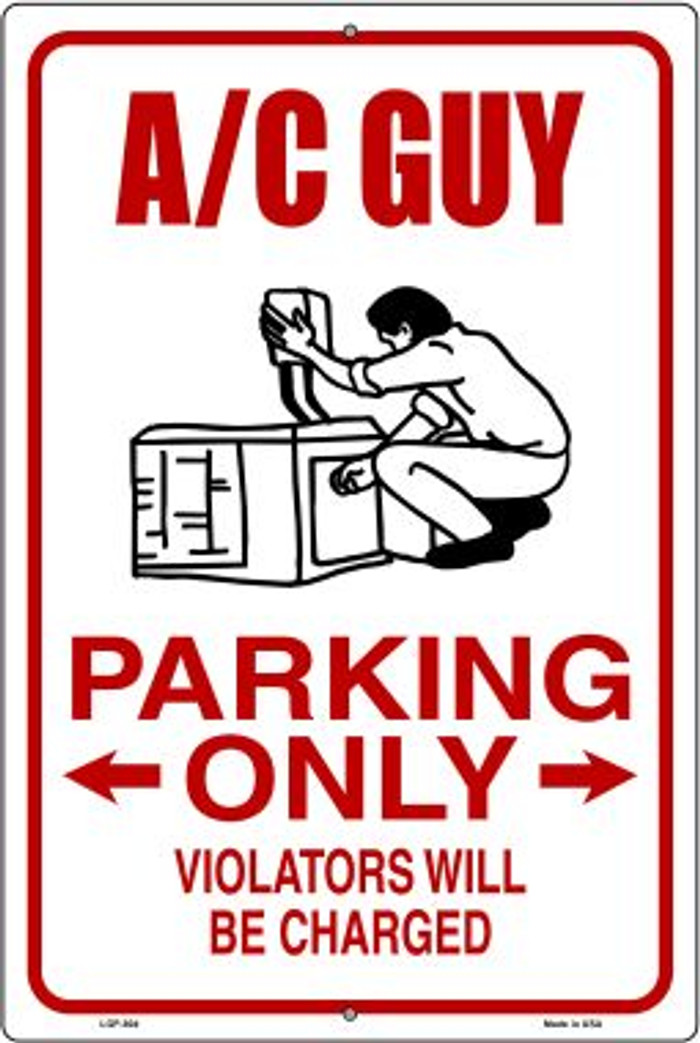 AC Guy Parking Only Novelty Metal Large Parking Sign LGP-804