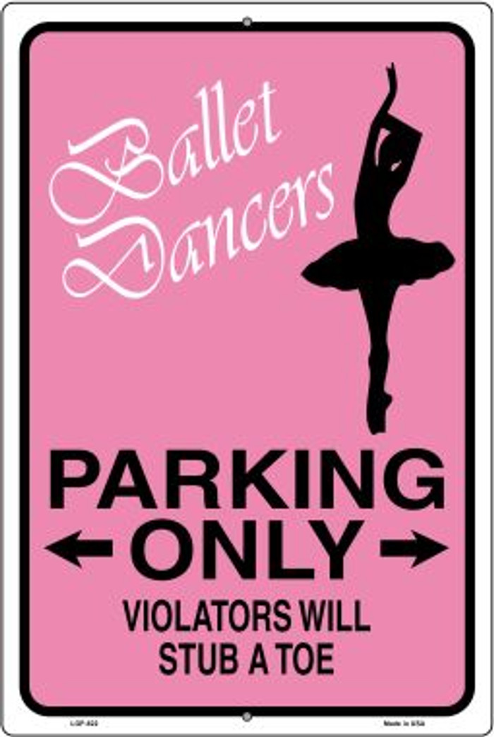 Ballet Dancers Parking Only Novelty Metal Large Parking Sign LGP-822