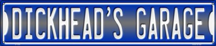 Dickheads Garage Novelty Metal Street Sign ST-1405