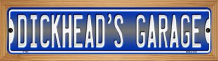 Dickheads Garage Novelty Wood Mounted Metal Small Street Sign WB-K-1405