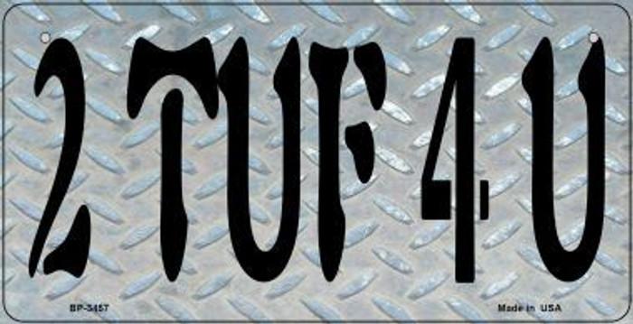 2 TUF 4 U Novelty Metal Bicycle Plate BP-3457