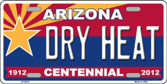 Arizona Centennial Dry Heat Novelty Metal License Plate LP-6812