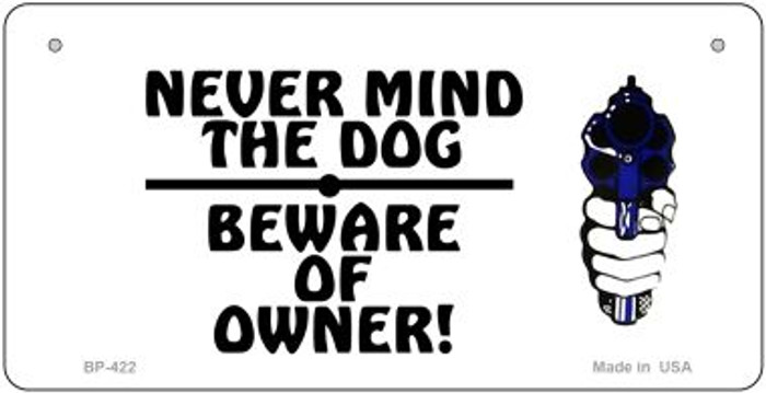 Never Mind Dog Novelty Metal Bicycle Plate BP-422