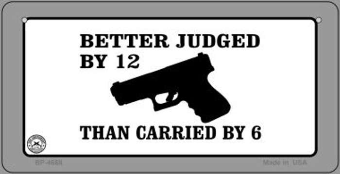 Better Judged By 12 Novelty Metal Bicycle Plate BP-4688
