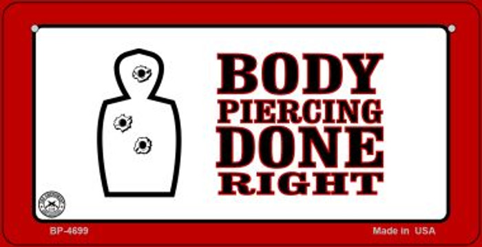Body Piercing Done Right Novelty Metal Bicycle Plate BP-4699