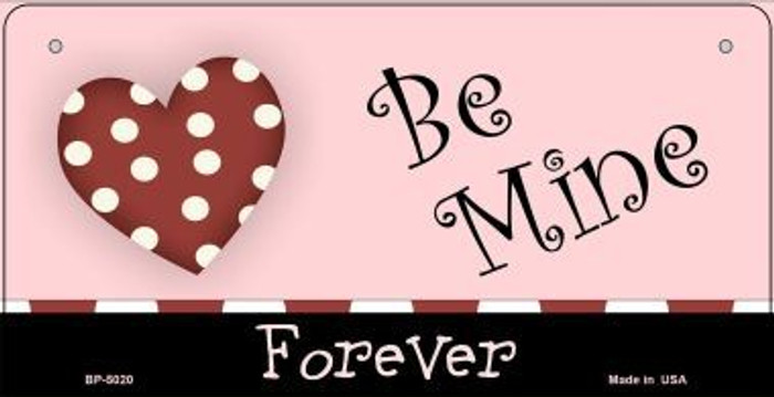 Be Mine Forever Novelty Metal Bicycle Plate BP-5020