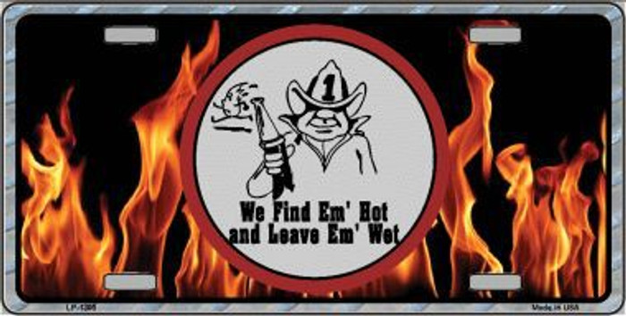 Find Hot Leave Wet Firefighter Novelty Metal License Plate