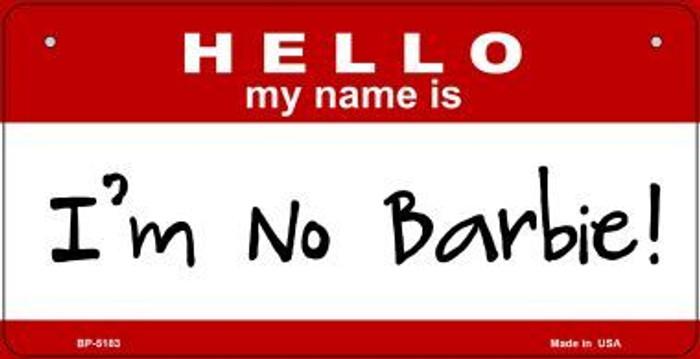 I'm No Barbie Novelty Metal Bicycle Plate BP-5183