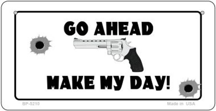Go Ahead Make My Day Novelty Metal Bicycle Plate BP-5210