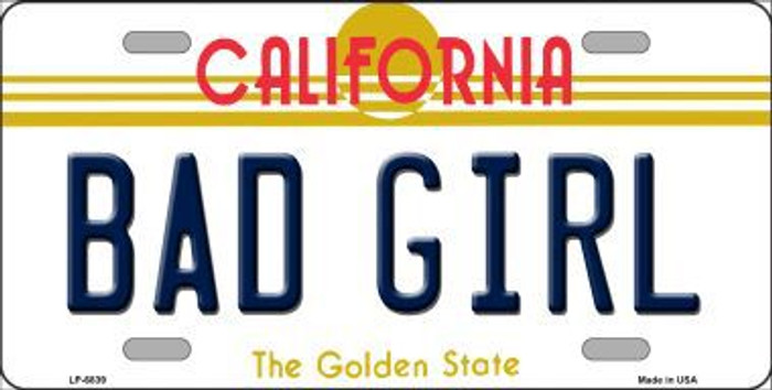 Bad Girl California Novelty Metal License Plate LP-6839