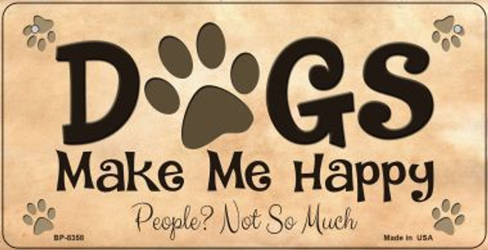 Dogs Make Me Happy Novelty Metal Bicycle Plate BP-8358