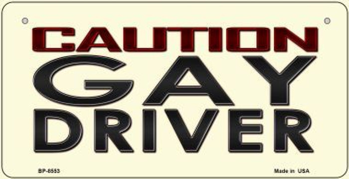 Caution Gay Driver Novelty Metal Bicycle Plate BP-8553
