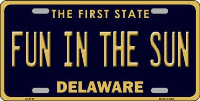 Fun In The Sun Delaware Novelty Metal License Plate LP-6711