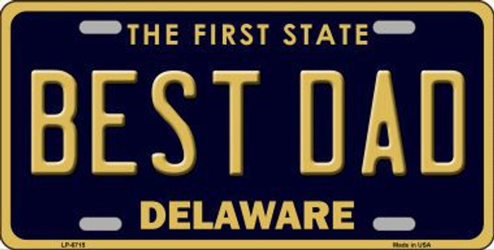 Best Dad Delaware Novelty Metal License Plate LP-6715