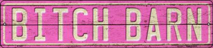 Bitch Barn Novelty Metal Small Street Sign K-1407