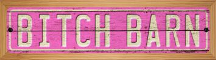 Bitch Barn Novelty Wood Mounted Metal Small Street Sign WB-K-1407