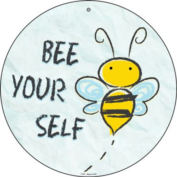 Bee Yourself Novelty Metal Circular Sign C-975