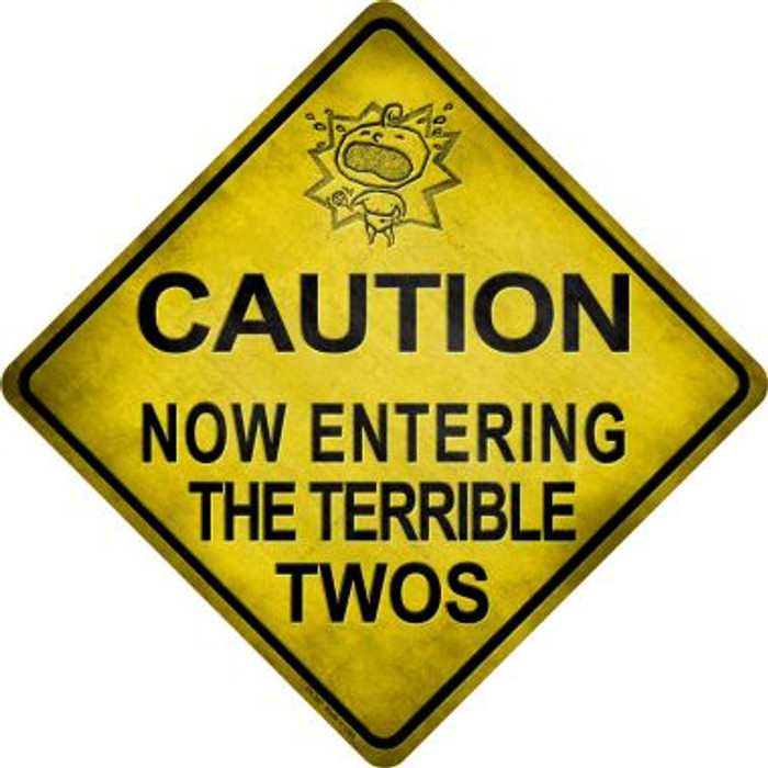 Caution Now Entering The Terrible Twos Xing Novelty Metal Crossing Sign CX-307