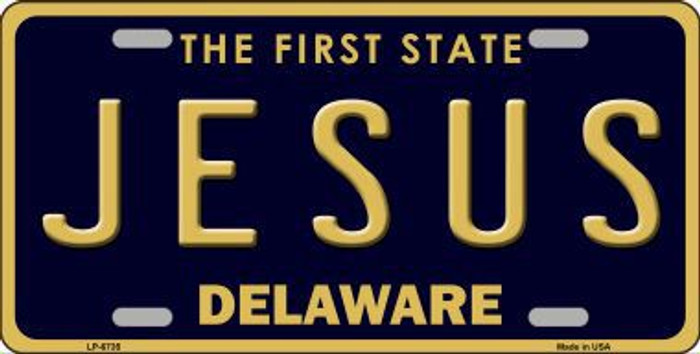 Jesus Delaware Novelty Metal License Plate LP-6735