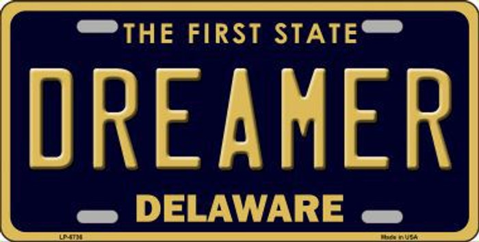 Dreamer Delaware Novelty Metal License Plate LP-6736