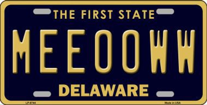 Meeooww Delaware Novelty Metal License Plate LP-6744