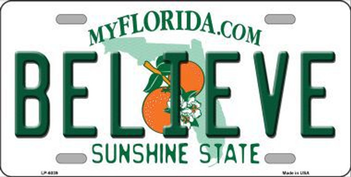 Believe Florida Novelty Metal License Plate LP-6039