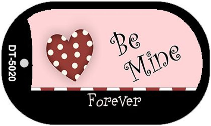 Be Mine Forever Novelty Metal Dog Tag Necklace DT-5020