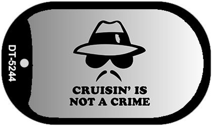 Cruisin Is Not A Crime Novelty Metal Dog Tag Necklace DT-5244
