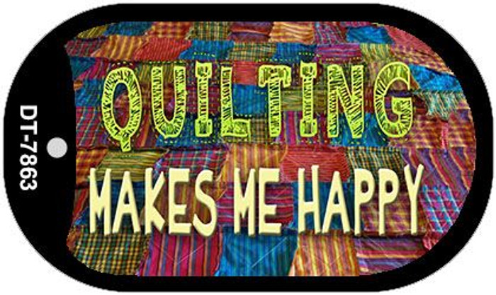 Quilting Makes Me Happy Novelty Metal Dog Tag Necklace DT-7863