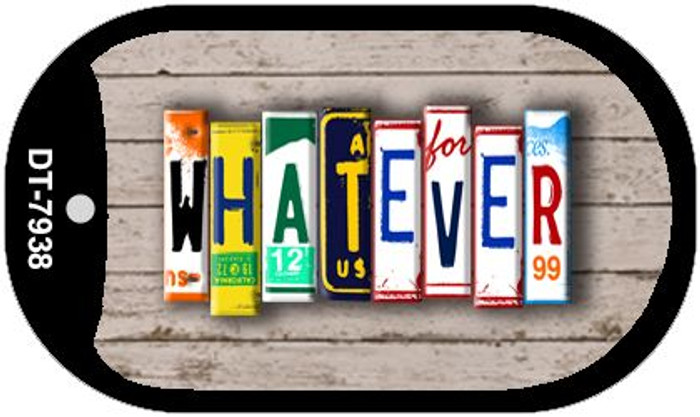 Whatever Plate Art Novelty Metal Dog Tag Necklace DT-7938
