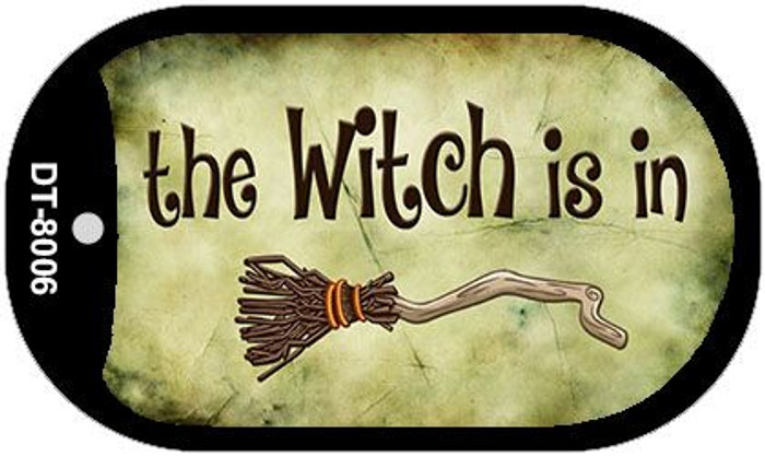 The Witch Is In Novelty Metal Dog Tag Necklace DT-8006