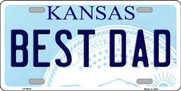 Best Dad Kansas Novelty Metal License Plate LP-6616
