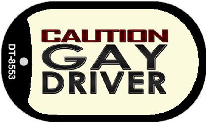 Caution Gay Driver Novelty Metal Dog Tag Necklace DT-8553