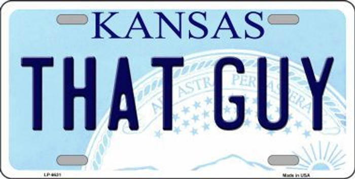 That Guy Kansas Novelty Metal License Plate LP-6631
