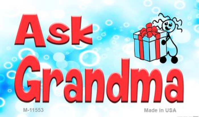 Ask Grandma Novelty Metal Magnet M-11553