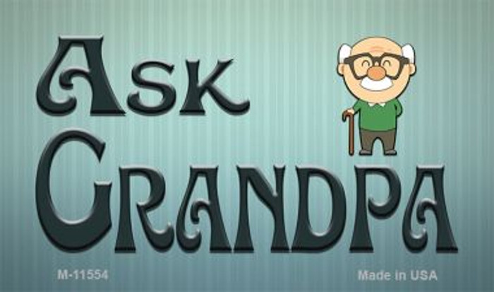 Ask Grandpa Novelty Metal Magnet M-11554