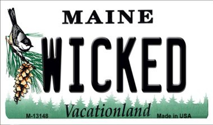 Wicked Maine Novelty Metal Magnet M-13148