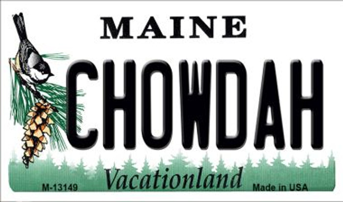 Chowdah Maine Novelty Metal Magnet M-13149