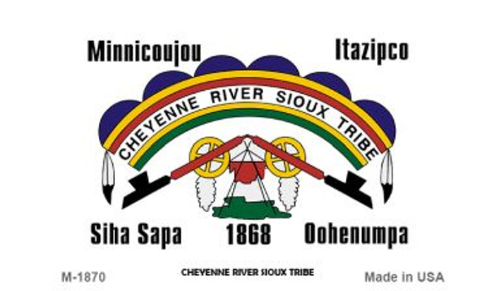 Cheyenne River Sioux Tribe Novelty Metal Magnet M-1870