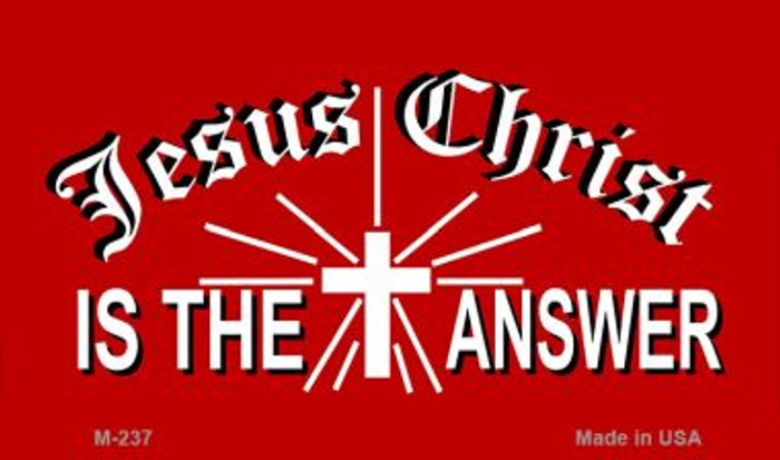Jesus Christ Is The Answer Novelty Metal Magnet M-237