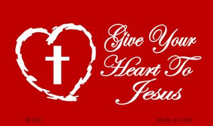 Give Your Heart To Jesus Novelty Metal Magnet M-242