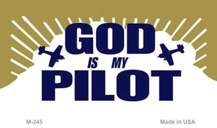 God Is My Pilot Novelty Metal Magnet M-245